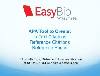 APA Tool to Create: In-Text Citations  Reference Citations  Reference Pages