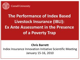 The Performance of Index Based Livestock Insurance (IBLI): Ex Ante Assessment in the Presence