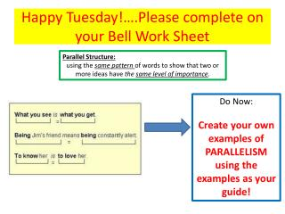 Happy Tuesday!….Please complete on your Bell Work Sheet