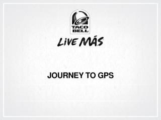 JOURNEY TO GPS