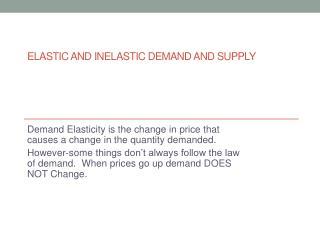 Elastic and inelastic demand and supply