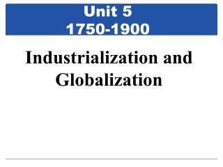 Unit 5 1750-1900