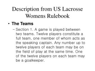 Description from US Lacrosse Womens Rulebook