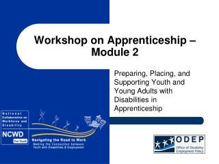 Workshop on Apprenticeship – Module 2
