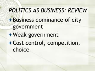 POLITICS AS BUSINESS: REVIEW