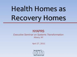 Health Homes as Recovery  Homes