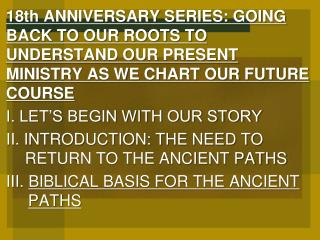 IV.  HOW TO GO BACK TO THE ANCIENT  PATHS Read  Jer 6:16 .