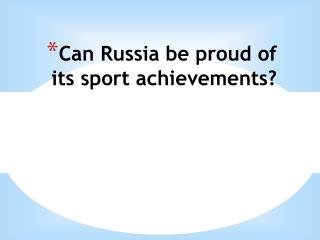 Сan Russia be proud of its sport achievements?