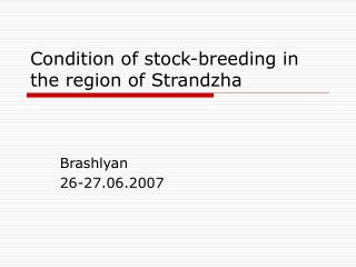 Condition of stock-breeding in the region of Strandzha