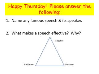 Happy Thursday!  Please answer the following: