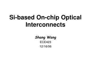 Si-based On-chip Optical Interconnects