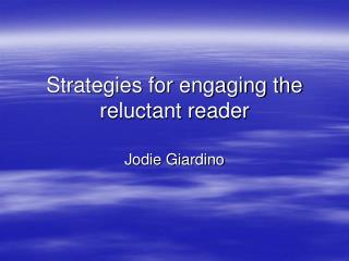 Strategies for engaging the reluctant reader