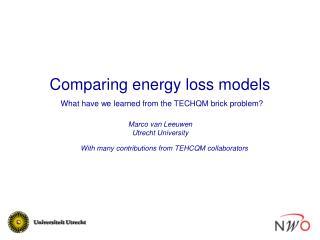 Comparing energy loss models
