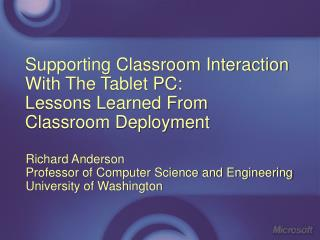 Supporting Classroom Interaction With The Tablet PC: Lessons Learned From Classroom Deployment