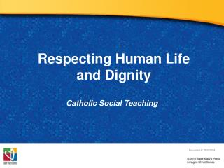 Respecting Human Life  and  Dignity