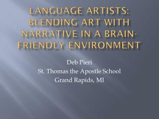Language Artists: Blending Art with narrative in a brain- Friendly environment