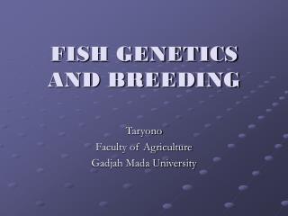 FISH GENETICS AND BREEDING