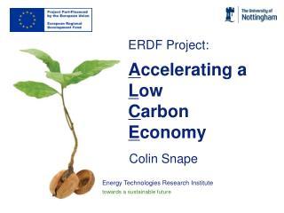 ERDF Project: A ccelerating a  L ow  C arbon  E conomy