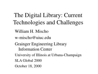 The Digital Library: Current Technologies and Challenges