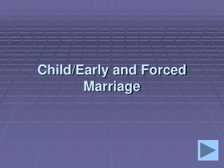 Child/Early and Forced Marriage