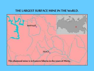 THE LARGEST SURFACE MINE IN THE WoRLD.