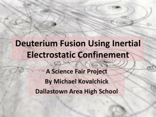 Deuterium Fusion Using Inertial Electrostatic Confinement