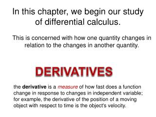 In this chapter, we begin our study  of differential calculus.