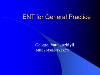 ENT for General Practice