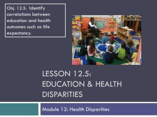 Lesson  12.5: Education & Health Disparities