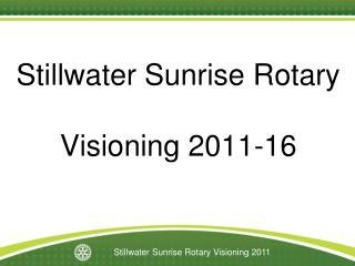 Stillwater Sunrise Rotary Visioning 2011-16