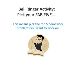 Bell Ringer Activity: Pick your FAB FIVE….