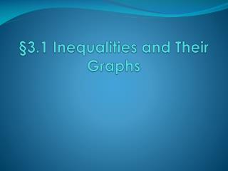 §3.1 Inequalities and Their Graphs