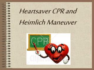 Heartsaver CPR and Heimlich Maneuver