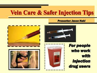 Vein Care  Safer Injection Tips