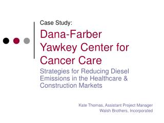 Case Study: Dana-Farber  Yawkey Center for Cancer Care