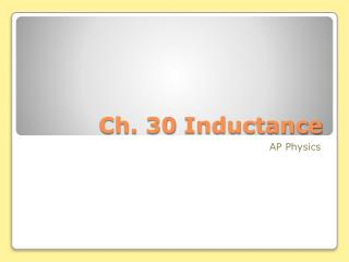 Ch. 30 Inductance