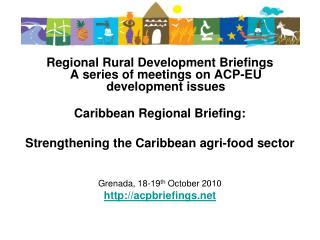 Regional Rural Development Briefings A series of meetings on ACP-EU development issues