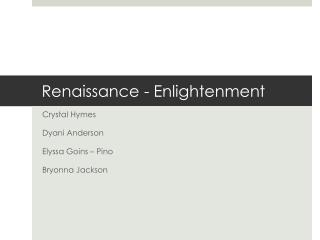 Renaissance - Enlightenment