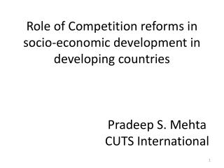 Role  of Competition reforms in socio-economic development in developing countries