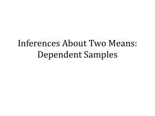 Inferences About Two Means: Dependent  Samples