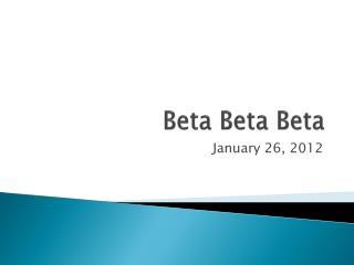 Beta  Beta Beta