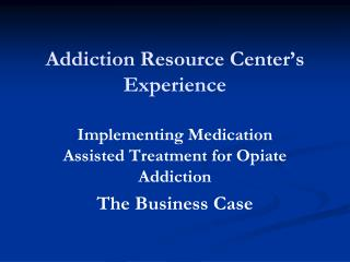 Addiction Resource Center's  Experience