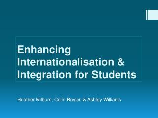 Enhancing Internationalisation & Integration for Students