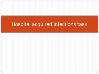 Hospital acquired infections task