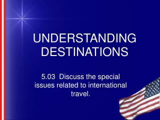 UNDERSTANDING DESTINATIONS