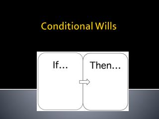 Conditional Wills