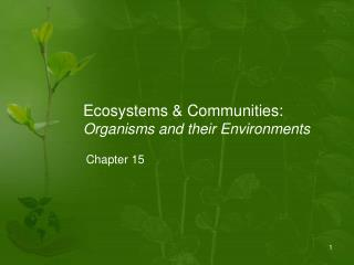 Ecosystems & Communities: Organisms and their Environments
