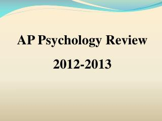 AP Psychology Review 2012-2013