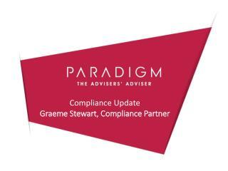 Compliance Update Graeme Stewart, Compliance Partner