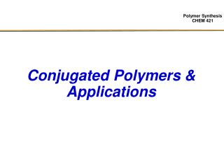 Conjugated Polymers  Applications